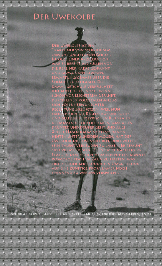 """Bild von Juliane Duda mit den Übermalungen von C.M.P. Schleime und den Texten von Andreas Koziol aus seinem Bestiarium Literaricum. Hier """"Der Uwekolbe""""."""
